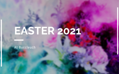 Easter 2021 at Buccleuch